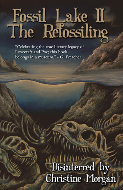 Lake Fossil II: The Refossiling, edited by Christine Morgan
